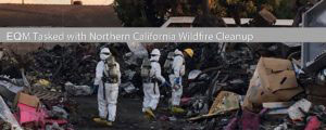 EQM Cleans up Northern California Wildfire